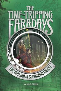 The Outlaw of Sherwood Forest: 4 - Book #4 of the Time-Tripping Faradays