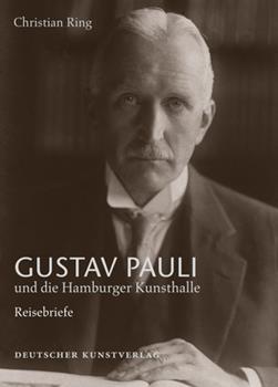 Hardcover Gustav Pauli und Die Hamburger Kunsthalle : Band I. 1: Reisebriefe [German] Book