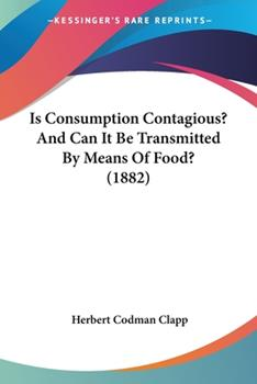 Paperback Is Consumption Contagious? and Can It Be Transmitted by Means of Food? Book