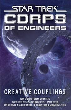 Star Trek Corps of Engineers: Creative Couplings - Book #10 of the Starfleet Corps of Engineers Omnibus