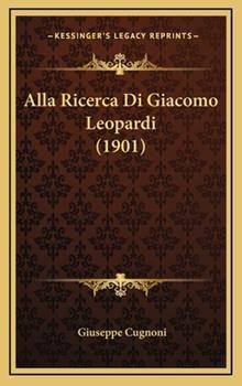 Hardcover Alla Ricerca Di Giacomo Leopardi Book
