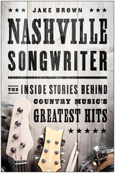 Paperback Nashville Songwriter: The Inside Stories Behind Country Music's Greatest Hits Book
