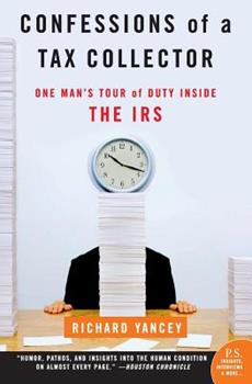 Confessions of a Tax Collector: One Man's Tour of Duty Inside the IRS 0060555610 Book Cover