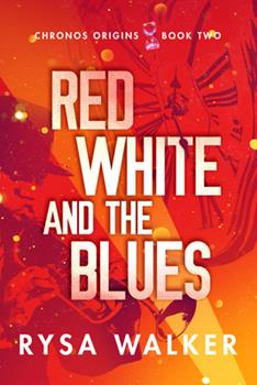 Red, White, and the Blues - Book #2 of the Chronos Origins