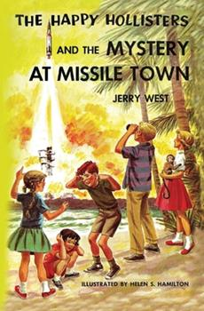 The Happy Hollisters and the Mystery at Missile Town - Book #19 of the Happy Hollisters