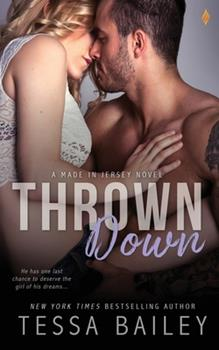 Thrown Down - Book #2 of the Made in Jersey