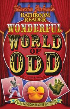 Paperback Uncle John's Bathroom Reader Wonderful World of Odd Book