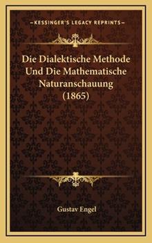 Hardcover Die Dialektische Methode und Die Mathematische Naturanschauung Book