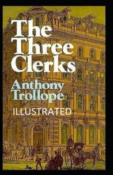 Paperback The Three Clerks Illustrated Book