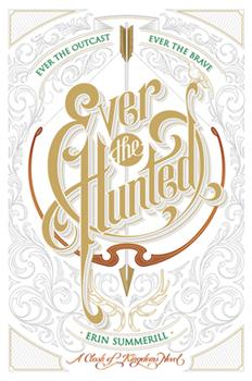 Ever the Hunted - Book #1 of the Clash of Kingdoms
