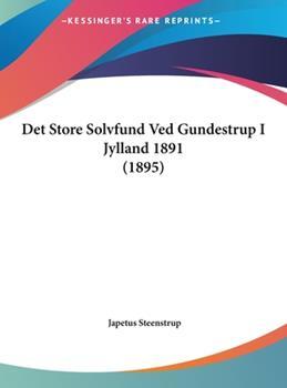 Hardcover Det Store Solvfund Ved Gundestrup I Jylland 1891 Book