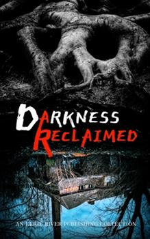 Paperback Darkness Reclaimed: Ten Gripping Stories of Evil Personified Book