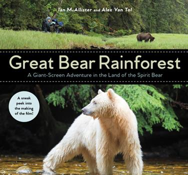 The Great Bear Rainforest: Bringing Wilderness to Life on the Big Screen 145982279X Book Cover