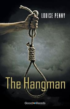 The Hangman - Book #6.5 of the Chief Inspector Armand Gamache