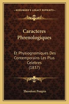 Paperback Caracteres Phrenologiques : Et Physiognomiques des Contemporains les Plus Celebres (1837) Book