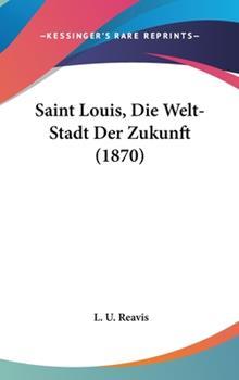 Hardcover Saint Louis, Die Welt-Stadt der Zukunft Book