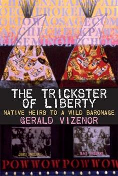 The Trickster of Liberty: Native Heirs to a Wild Baronage 0816616302 Book Cover
