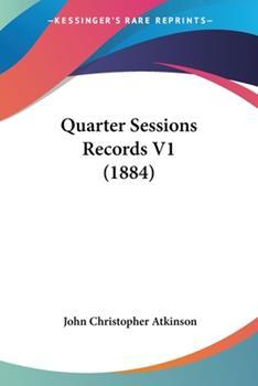 Paperback Quarter Sessions Records V1 (1884) Book
