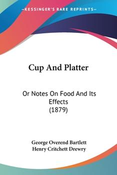 Paperback Cup and Platter : Or Notes on Food and Its Effects (1879) Book