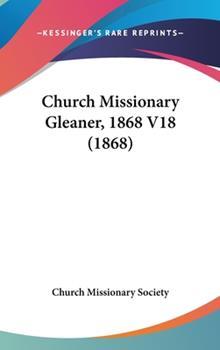 Hardcover Church Missionary Gleaner, 1868 V18 Book