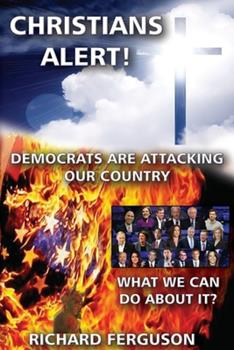 Christians Alert!: Democrats are attacking our country 1597555258 Book Cover