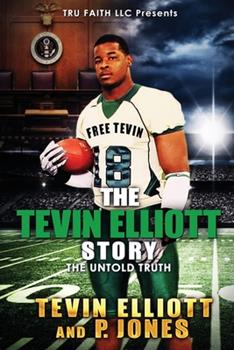 Paperback The Tevin Elliott Story: The Untold Truth Book