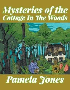 Mysteries of the Cottage in the Woods 1951822846 Book Cover