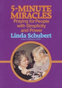 Paperback Five Minute Miracles: Praying for People with Simplicity and Power Book
