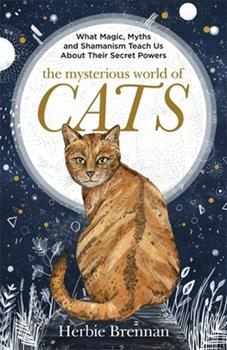 The Mysterious World of Cats 1473638054 Book Cover
