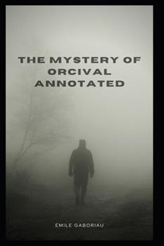 Paperback The Mystery of Orcival Annotated Book