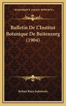 Hardcover Bulletin de L'Institut Botanique de Buitenzorg Book