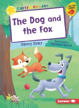 The Dog and the Fox / Jenny Jinks ; illustrated by Hannah Wood. image cover
