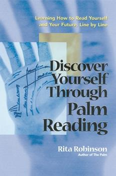 Paperback Discover Yourself Through Palm Reading: Learning How to Read Yourself and Your Future, Line by Line Book