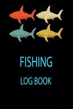 Paperback Fishing Log Book: 6x9 -100 Page Fishing Log Book, Fishing Diary / Journal, Fisherman's Log Diary, Anglers Log Journal Book