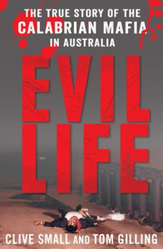 Paperback Evil Life: The True Story of the Calabrian Mafia in Australia Book