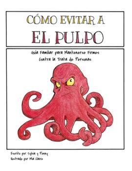 Paperback Como Evitar el Pulpo: Guia Familiar para Mantenerse Firmes Contra la Trata de Personas [Spanish] Book