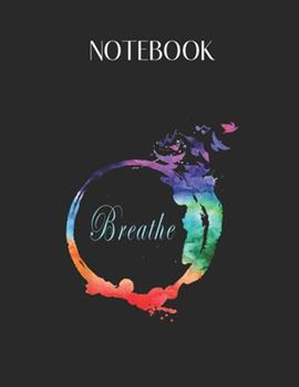 Paperback Notebook : Breathe Cool Heavenly Breath Nature Yoga Gift Lovely Composition Notes Notebook for Work Marble Size College Rule Lined for Student Journal 110 Pages of 8. 5 X11 Efficient Way to Use Method Note Taking System Book
