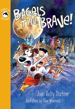 Bagels the Brave! - Book  of the Orca Echoes