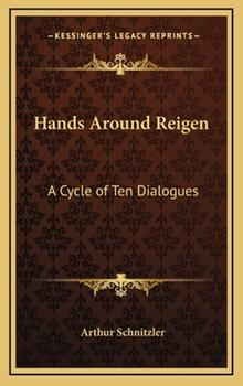 Hardcover Hands Around Reigen : A Cycle of Ten Dialogues Book