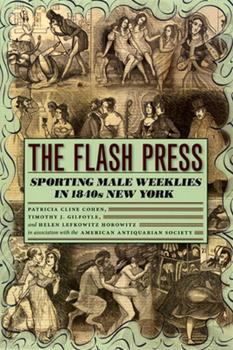 The Flash Press: Sporting Male Weeklies in 1840s New York (Historical Studies of Urban America) 0226112349 Book Cover