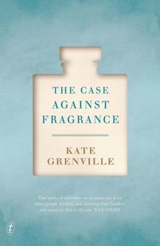 The Case Against Fragrance 1925355950 Book Cover