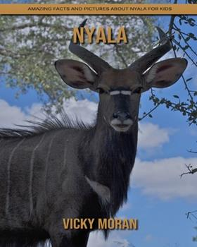 Paperback Nyala: Amazing Facts and Pictures about Nyala for Kids [Large Print] Book