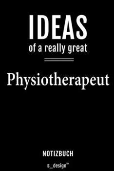 Paperback Notizbuch F�r Physiotherapeuten / Physiotherapeut / Physiotherapeutin : Originelle Geschenk-Idee [120 Seiten Liniertes Blanko Papier] [German] Book
