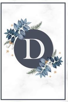 Paperback D : Monogram Letter d Journal College Ruled Notebook for Notes - Blue Flower Medium Lined Journal & Diary Book