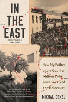 Paperback In the East: How My Father and a Quarter Million Polish Jews Survived the Holocaust Book
