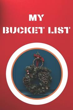Paperback My Bucket List : Journal for Your Future Adventures 100 Entries Best Gift Book
