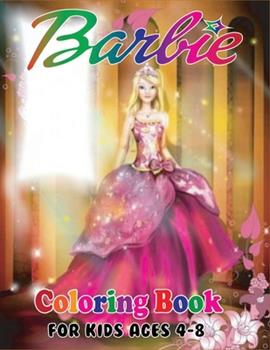 Paperback Barbie Coloring Book for Kids Ages 4-8: Top Quality Barbie Coloring Book with Stunning High Quality Illustrations Book