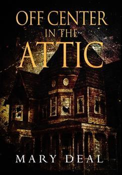 Hardcover Off Center in the Attic: Premium Hardcover Edition Book
