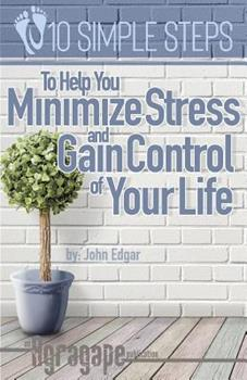 Paperback Ten Simple Steps To Help You Minimize Stress and Gain Control of Your Life Book