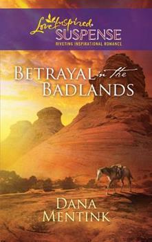 Betrayal in the Badlands - Book #1 of the South Dakota Badlands